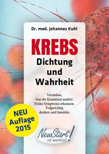Krebs: Dichtung und Wahrheit von Dr. med. Johannes Kuhl