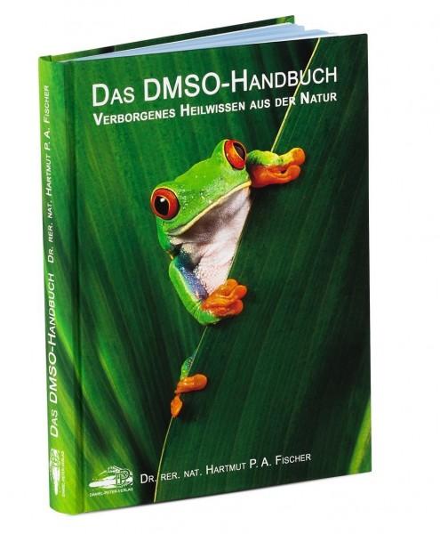 Hartmut P. A. Fischer: Das DMSO-Handbuch - Verborgenes Heilwissen aus der Natur